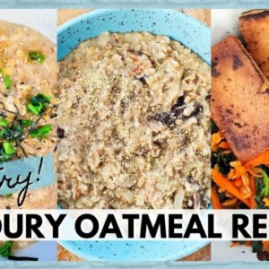 MUST TRY UNUSUAL OATMEAL RECIPES (SAVOURY OATMEAL)