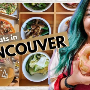 What I Ate as a VEGAN in Vancouver, Canada (BC ROAD TRIP!)