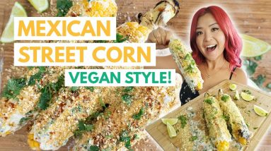 I Tried Making... MEXICAN STREET CORN (ELOTES) VEGAN! (Cook With Me)